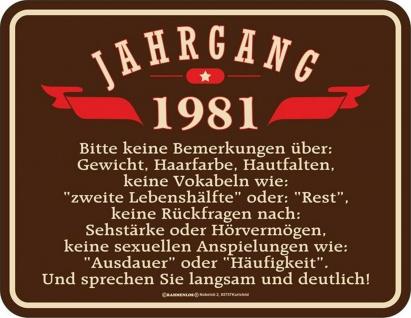 Geburtstag Sprüche Schilder - 40 Jahre - Jahrgang 1981 - Geschenk Blechschild