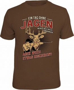 lustiges Jäger T-Shirt - Ein Tag ohne Jagen - Jagd Shirt Geburtstag Geschenk