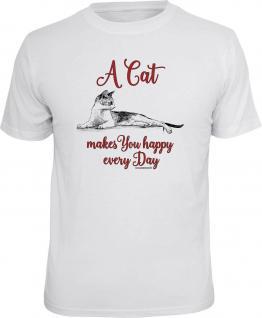 Katzen T-Shirt A Cat makes You happy every Day Fun Shirt Geschenk geil bedruckt