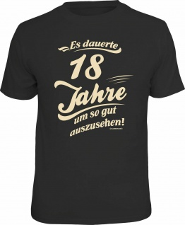 Geburtstag T-Shirt 18 Jahre um so gut auszusehen Shirt Geschenk geil bedruckt