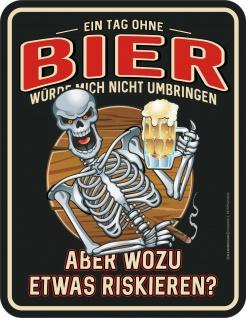 Kneipen Schild - Ein Tag ohne Bier - Männer Geschenk Blechschild bedruckt