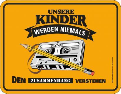 Fun Schild Kinder ohne Zusammenhang Alu Blechschild geprägt bedruckt Geschenk