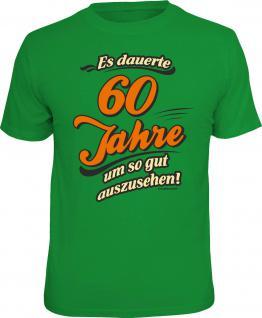 Geburtstag T-Shirt 60 Jahre - um so gut auszusehen Shirt Geschenk geil bedruckt