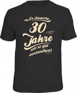 Geburtstag T-Shirt 30 Jahre um so gut auszusehen Shirt Geschenk geil bedruckt