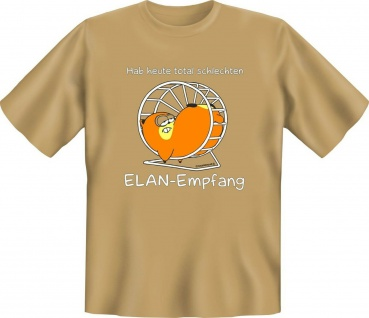 Fun T-Shirt Hamster Schlechter ELAN Empfang Shirt Geschenk geil bedruckt