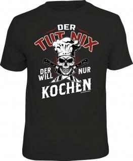 Herren T-Shirt - Der will nur kochen - lustige Geschenke für Männer Fun-Shirts