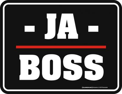 Blechschild - Ja Boss - Vorschau