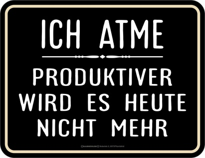 Fun Schild - Ich atme produktiv - Alu Blechschild geprägt bedruckt Geschenk