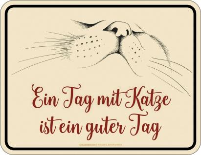 Fun Schild - Ein Tag mit Katze ist ein guter Tag - Geschenk Blechschild bedruckt