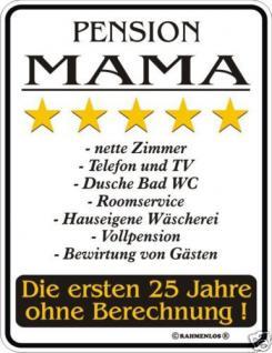 Fun Schild Alu Blechschild geil bedruckt + geprägt - Pension Mama - Geschenk