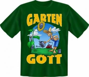 geil bedruckte Fun T-Shirts Shirt - Garten Gott Gartengott - Geburtstag Geschenk