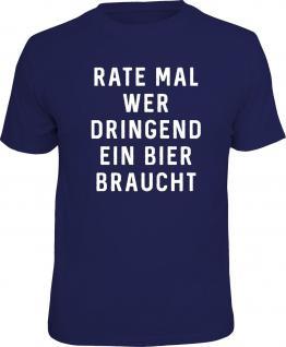 Fun T-Shirt Brauche dringend ein Bier Shirt 4 Heroes Geschenk geil bedruckt