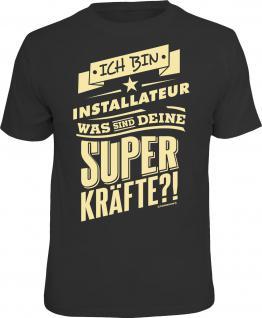 Fun T-Shirt Installateur und Superkräfte Shirt Geburtstag Geschenk geil bedruckt