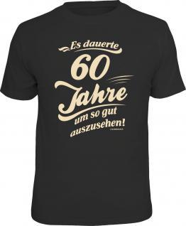 Geburtstag T-Shirt 60 Jahre um so gut auszusehen Shirt Geschenk geil bedruckt
