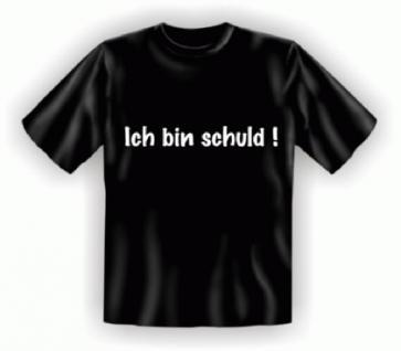Fun T-Shirt - Ich bin schuld - Vorschau