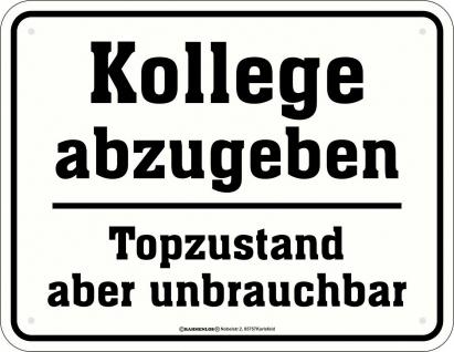 Fun Schild - Kollege abzugeben Topzustand - Alu Blechschild bedruckt Geschenk