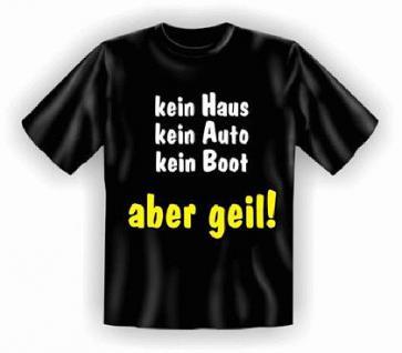 Fun T-Shirt - , ...aber geil