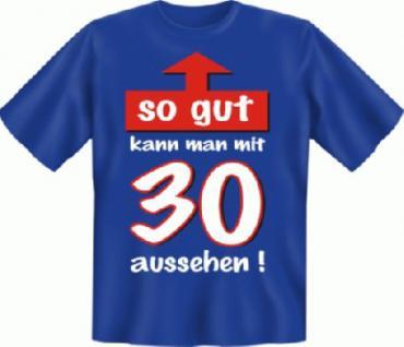 Geburtstag T-Shirt - So gut mit 30
