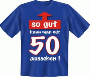 Geburtstag T-Shirt - So gut mit 50 - Vorschau