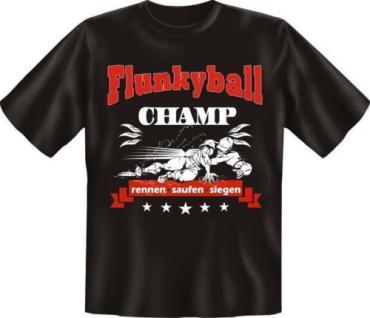 geil bedrucktes Fun T-Shirt Shirts - Flunkyball Champ - Geburtstag Geschenk