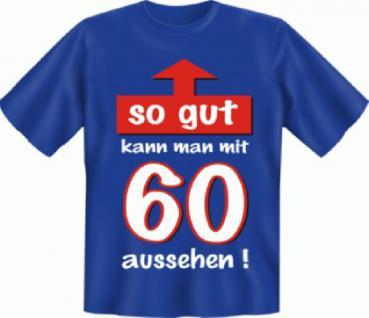 Geburtstag T-Shirt - So gut mit 60 - Vorschau