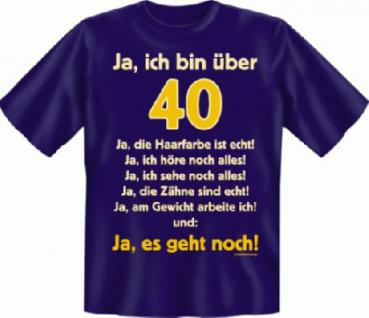 Geburtstag T-Shirt - Ja es geht mit 40