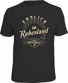 Geburtstag T-Shirt - Endlich im Ruhestand - Jetzt offiziell - Fun Shirt Geschenk