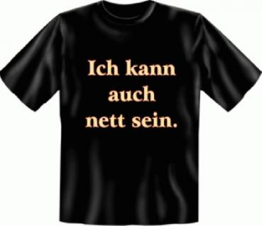 Fun T-Shirt - Ich kann auch nett