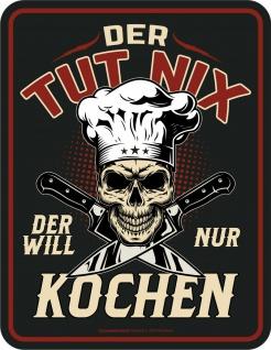 Küchen Schild - Der will nur kochen - Männer Geschenke Alu Blechschild bedruckt