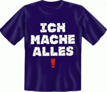 Fun T-Shirt - Ich mache ALLES