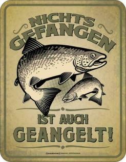Angler Schild - Nichts gefangen ist auch geangelt - Sprüche Schilder für Männer