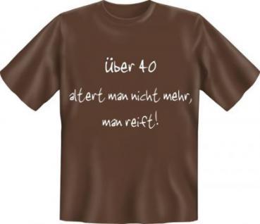 Geburtstag T-Shirt - Reif mit 40
