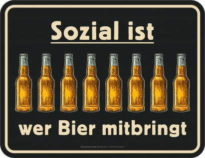 Kneipen Schild - Sozial ist , wer Bier mitbringt - Männer Geschenk Blechschild