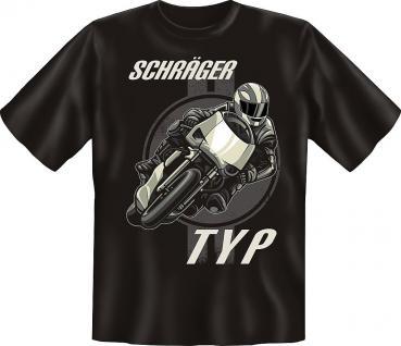 Biker Motorrad Fun T-Shirts Shirt geil bedructk - Schräger Typ - Spass Geschenk