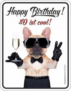 Blechschild 40 ist cool Geburtstag Geschenk Schild Alu geprägt bedruckt rostfrei
