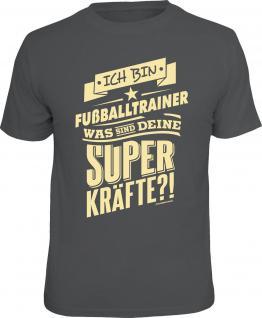 Fussball T-Shirt Fußballtrainer und Superkräfte Fun Shirt Geschenk geil bedruckt