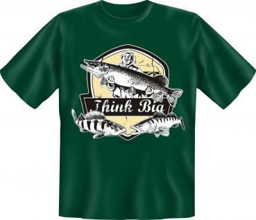 Angler T-Shirt - Think Big - Angel Fun Shirts Geburtstag Geschenk geil bedruckt