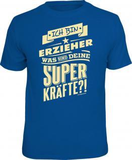 Fun T-Shirt Erzieher und Superkräfte Shirt Geburtstag Geschenk geil bedruckt