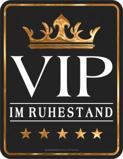 Geburtstag Fun Schild - VIP im Ruhestand - Blechschild geprägt bedruckt Geschenk