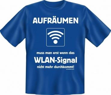T-Shirt - Aufräumen ohne WLAN - Fun Shirts Geburtstag Geschenk geil bedruckt
