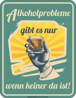 lustige Männer Sprüche Schilder - Alkoholprobleme Blechschild bedruckt Geschenk