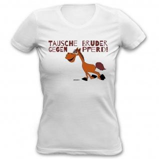 Girlie Shirt Tausche Bruder gegen Pferd Damen Shirt Geburtstag Geschenk T-Shirt