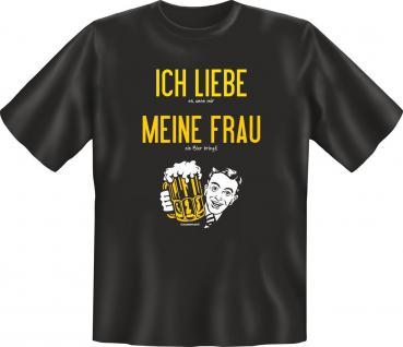 Fun T-Shirt Ich liebe meine Frau beim Bier Karneval Fasching Shirt geil bedruckt