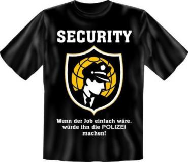 geil bedrucktes Fun T-Shirt Shirt - Security statt Polizei - Geburtstag Geschenk