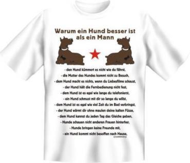 geil bedrucktes Fun T-Shirt Shirts - Hund besser als Mann - Geburtstag Geschenk