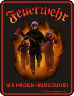 Fun Schild Alu Blechschild bedruckt + geprägt - Feuerwehr Hausbesuche - Geschenk