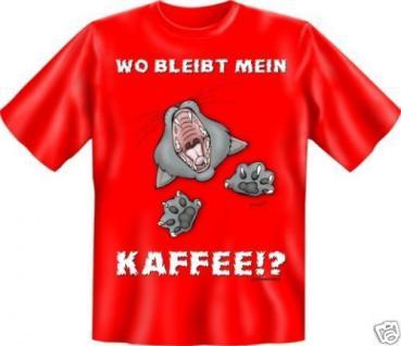 geil bedrucktes Fun T-Shirt Shirts - Katze - Wo bleibt mein Kaffee ? - Geschenk