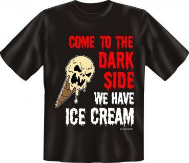 T-Shirt - Dark Side with Ice Cream - Fun Shirt Geburtstag Geschenk geil bedruckt