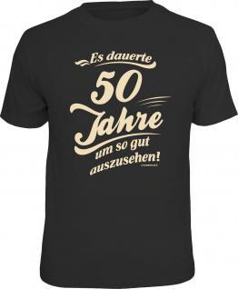Geburtstag T-Shirt 50 Jahre um so gut auszusehen Shirt Geschenk geil bedruckt