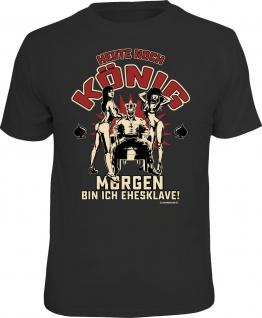 Junggesellenabschied T-Shirt - Heute noch König - Morgen bin ich Ehesklave !